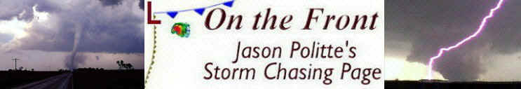 On the Front - Jason Politte's Storm Chasing Page